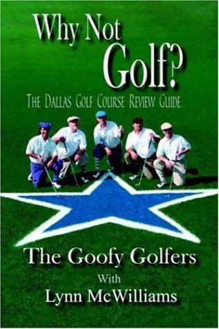 Why Not Golf? por Inc The Goofy Golfers