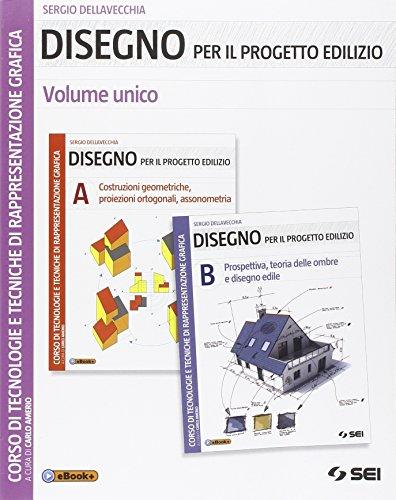 Disegno per il progetto edilizio. Vol. unico. Per le Scuole superiori. Con e-book. Con espansione online