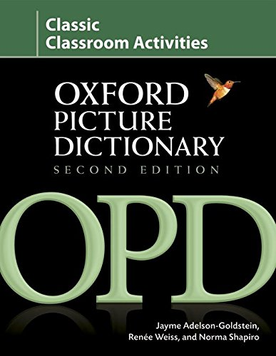 Oxford Picture Dictionary Second Edition: Oxford Picture Dictionary: Classic: Classroom Activities 2ª Edición