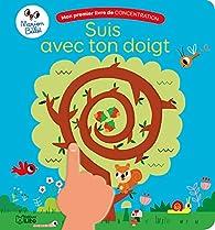 Mon premier livre de concentration : Suis avec ton doigt  par Marion Billet