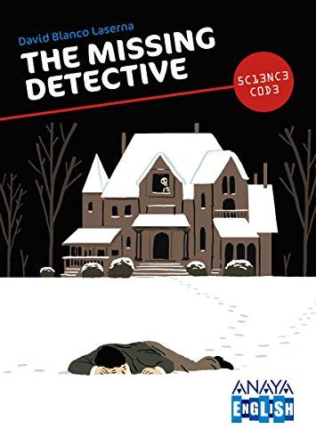 The missing detective (Literatura Juvenil (A Partir De 12 Años) - Science Code) (English Edition) por David Blanco Laserna