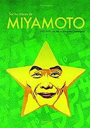 Sur les traces de Shigeru Miyamoto : Tome 2