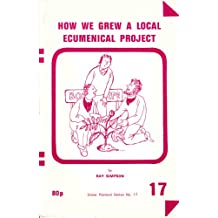 How We Grew a Local Ecumenical Project (Grove pastoral studies)