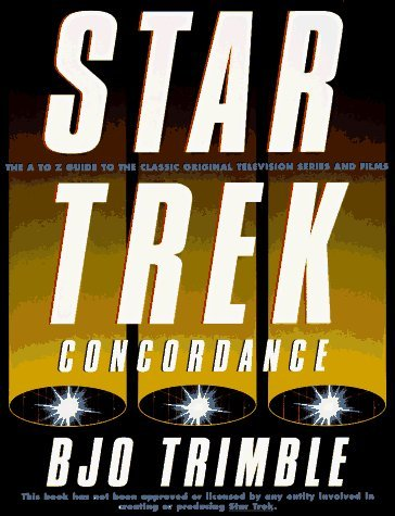 The Star Trek Concordance: The A-To-Z Guide to the Classic Original Television Series and Films by Bjo Trimble (November 19,1995)