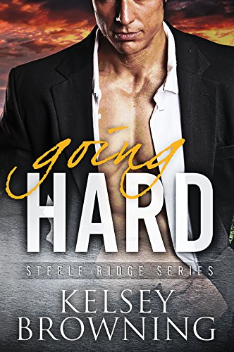 Going Hard (Steele Ridge Book 2) (English Edition) par Kelsey Browning