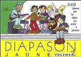 Diapason Jaune : Tome 2, Carnet de 240 chants avec partitions et accords...
