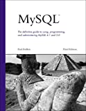 MySQL: The Definitive Guide to Using, Programming, and Administering MySQL 4.1 and 5.0 (Developer's Library)