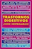 Trastornos Digestivos: Como Controlarlos!