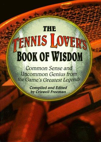 Tennis Lover's Book of Wisdom por Criswell Freeman