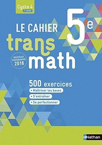 Le cahier Transmath 5e par Joël Malaval, Annie Plantiveau, Frédéric Puigrédo