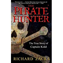 [The Pirate Hunter: The True Story of Captain Kidd] (By: Richard Zacks) [published: June, 2011]