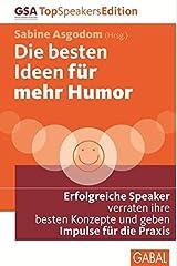 Die besten Ideen für mehr Humor: Erfolgreiche Speaker verraten ihre besten Konzepte und geben Impulse für die Praxis (Dein Leben) Kindle Ausgabe