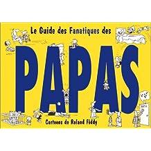 LE GUIDE DES FANATIQUES DES PAPAS