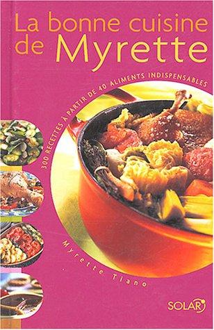 La bonne cuisine de myrette par Myrette Tiano