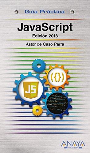 JavaScript. Edición 2018 (Guías Prácticas)