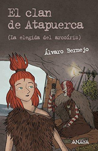 El clan de Atapuerca 2 (Literatura Juvenil (A Partir De 12 Años) - Leer Y Pensar-Selección) por Álvaro Bermejo