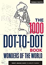 The 1000 Dot-to-Dot Book: Wonders of the World: Twenty amazing sights to complete yourself (1000 Dot to Dot Book 5)