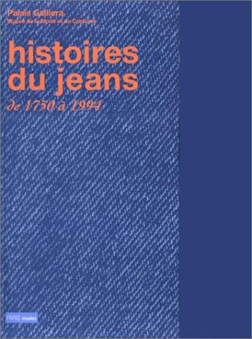 Histoire Du Jeans De 1750 a 1994 (Paris ()