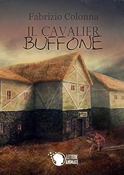 Il Cavalier Buffone di [Colonna, Fabrizio]
