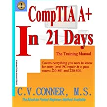 CompTia A+ In 21 Days - Training Manual by C.V. Conner (2014-06-05)