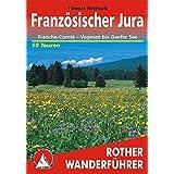 Französischer Jura: Franche-Comté – Vogesen bis Genfer See. 50 Touren. (Rother Wanderführer)