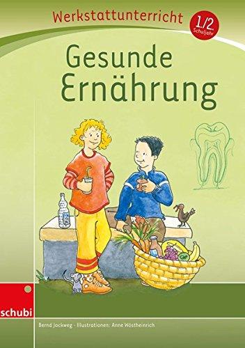 Anton & Zora / Das flexible 2-Jahres-Konzept - Erstschreiben - Erstlesen - Werkstattunterricht: Gesunde Ernährung: Werkstatt 1. / 2. Schuljahr: (Werkstatt zu Anton, auch unabhängig einsetzbar)