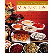 Mangia: Soups-Salads-Sandwiches-Entrees-Baked Goods from the Renowned New York City Specialty Shop by Ricardo Diaz (2001-06-05)