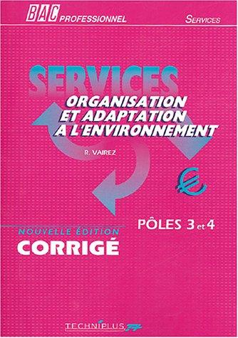 Services Organisation et adaptation à l'environnement : Pôles 3 et 4, corrigé par Richard Vairez