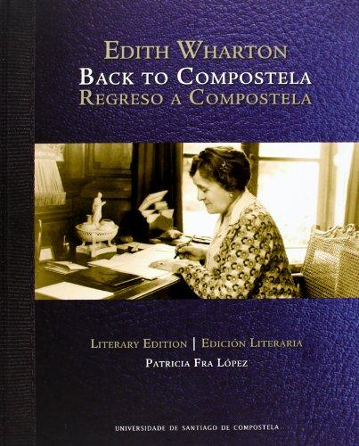 OP/313-Regreso a Compostela: la mujer, la escritora, el Camino : Edith Wharton y el Camino de Santiago por Patricia Fra López