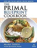 The Primal Blueprint Cookbook : Primal, Low Carb, Paleo, Grain-Free, Dairy-Free and Gluten-Free (Primal Blueprint Series)