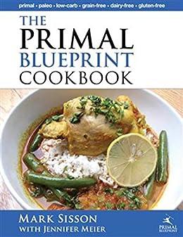 The Primal Blueprint Cookbook : Primal, Low Carb, Paleo, Grain-Free, Dairy-Free and Gluten-Free par [Sisson, Mark, Jennifer Meier]