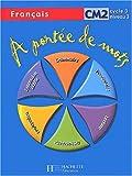 A portée de mots, CM2, cycle 3 niveau 3 (livre de l'élève) - Français