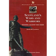 Scotland's Wars and Warriors: Winning Against the Odds (Discovering Historic Scotland S.)