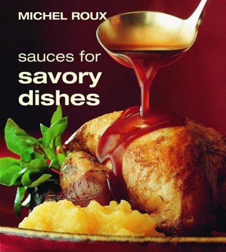 Sauces for Savory Dishes by Michel Roux (2005-06-01) par Michel Roux