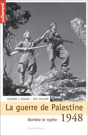 1948 : La guerre de Palestine. Derrière le mythe...