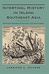 Intertidal History in Island Southeast Asia: Submerged Genealogy and the Legacy of Coastal Capture