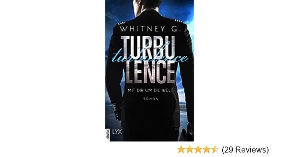 Turbulence - Mit dir um die Welt eBook: Whitney G., Janine Malz ...