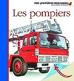 Mes Premieres Decouvertes: Les Pompiers