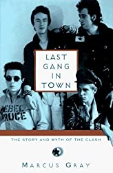 Last Gang in Town: Written by Marcus Gray, 1996 Edition, (1st American Ed) Publisher: Henry Holt & Company Inc [Hardcover]