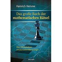 Das große Buch der mathematischen Rätsel - 200 Knobeleien mit überraschenden Lösungen