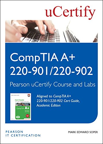 Comptia A+ 220-901/220-902 Cert Guide, Academic Edition Pearson Ucertify Course and Ucertify Labs Student Access Card (Pearson It Cybersecurity Curriculum (Pitcc)) por Mark Edward Soper