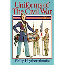 Uniforms of the Civil War in Colour
