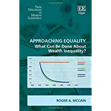 Approaching Equality: What Can Be Done About Wealth Inequality? (New Directions in Modern Economics)