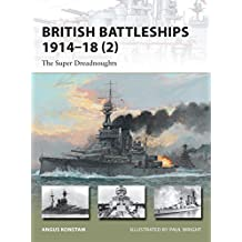 British Battleships 1914-18 (2): The Super Dreadnoughts (New Vanguard, Band 204)
