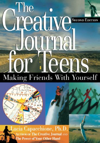 The Creative Journal for Teens, Second Edition: Making Friends with Yourself -