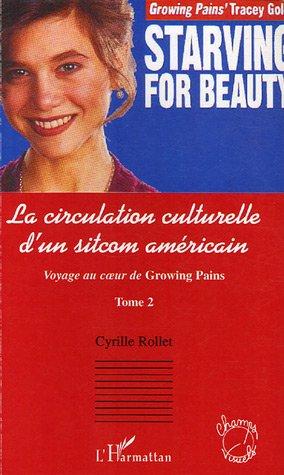 Circulation Culturelle d'un Sitcom Americain (Voyage au coeur de Growing Pains, tome 2)