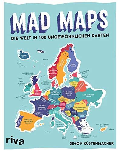 Mad Maps: Die Welt in 100 ungewöhnlichen Karten (Welt-reise-karte)