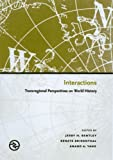 Interactions: Transregional Perspectives on World History (Perspectives on the Global...