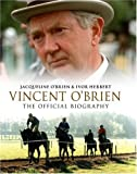 The Authorized Biography of Vincent O'Brien