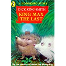 A Hodgeheg Story: King Max the Last (Young Puffin story books)